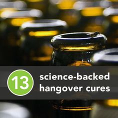13 Science-Backed Hangover cures. Hmmmmmmm