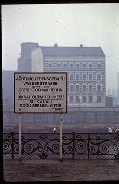 "The Berlin Wall, Germany, West Berlin - February 1982 - ""Beware - life-threatening danger - the waterway belongs to the east sector of Berlin"", in other words ""if you fall into the water, West Berlin police cannot intervene here"". German into Turkish Berlin Photos, Photos Du, Old Photos, East Germany, Berlin Germany, Germany Area, Berlin Berlin, Ddr Brd, Berlin Hauptstadt"