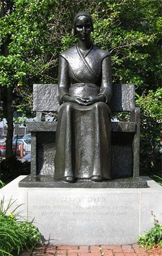 the sculpture of mary dyer represents the quaker ideal of committed ...