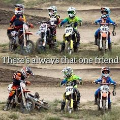 That one friend is me - Motocross - Motos Dirtbike Memes, Motocross Funny, Motocross Quotes, Dirt Bike Quotes, Motorcycle Memes, Motorcross Bike, Motorcycle Dirt Bike, Dirt Bike Girl, Biker Quotes