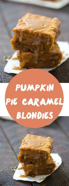 Pumpkin Pie Caramel Blondies - Outrageously gooey and rich! The perfect dessert for fall.