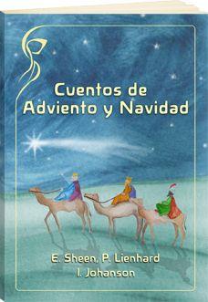 Cuentos de Adviento y Navidad. E. Sheen, P. Lienhard, I. Johanson  http://www.paudedamasc.com/?clasificar=F0=cuentos-de-adviento-y-navidad