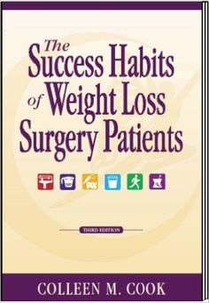 The Success Habits of Weight Loss Surgery Patients (3rd Edition): Colleen M. Cook: 9780974017938: Amazon.com: Books