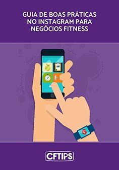 Instagram para negócios Fitness: Guia com as melhores práticas para impulsionar seus negócios fitness nessa rede social por Felipe Spina,…