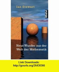 Neue Wunder aus der Welt der Mathematik (9783492263955) Ian Stewart , ISBN-10: 349226395X  , ISBN-13: 978-3492263955 ,  , tutorials , pdf , ebook , torrent , downloads , rapidshare , filesonic , hotfile , megaupload , fileserve