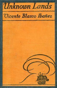Unknown Lands by Vicente Blasco Ibáñez, 1929