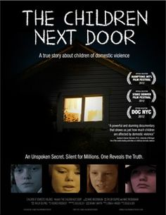 www.thechildrennextdoor.com   Documentary about children witnessing domestic violence