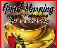 Good Morning, Happy Wednesday, Have A Nice Day