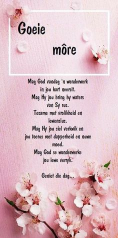 Good Morning Prayer, Good Morning Messages, Morning Prayers, Good Morning Wishes, Good Morning Quotes, Evening Greetings, Unique Flower Arrangements, Afrikaanse Quotes, Goeie More