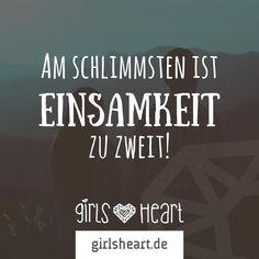 Mehr Sprüche auf: www.girlsheart.de  #einsam #traurig #partner #partnerschaft…
