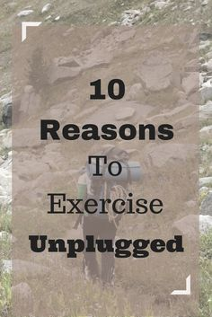 10 Reasons to For You To Exercise Unplugged and Go Quiet