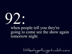 one of the best feelings ever and scary cause the cast changes the play every night