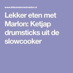 Lekker eten met Marlon: Ketjap drumsticks uit de slowcooker