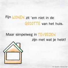 Leuke tekst voor aan de muur.%0D%0AGelezen in VT wonen magazine