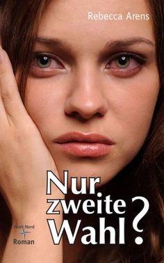 Nur zweite Wahl? eBook ePUB von Rebecca Arens buecher.de
