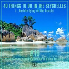 40 things to do in the #Seychelles (No.16) - Search for buried pirate treasure. It is believed that an infamous pirate named Olivier Le Vasseur hid 100,000euros worth of treasure somewhere on the Seychelles islands! #travel #bucketlist #diving
