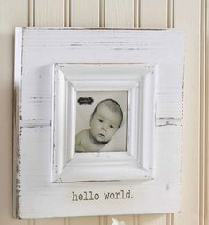 Mud Pie Hello World White Baby Photo Frame. White frame with dimensional moulding for a stylish, vintage look. Hangs on wall or stands with easel back. Baby Picture Frames, Baby Frame, Birth Announcement Girl, Baby Keepsake, World Pictures, World Photo, Mud Pie, Baby Photos, Baby Gifts