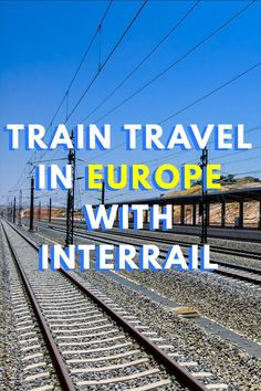 Savvy tips on train travel in Europe with Interrai Global Pass!