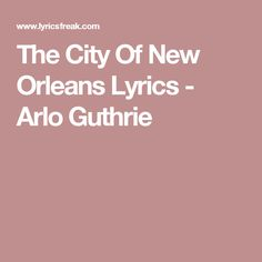 The City Of New Orleans Lyrics - Arlo Guthrie