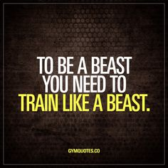 To be a beast you need to train like a beast. The only way to become a beast is to train like a beast. There's simply no other way to do it. Train like a beast to become a beast. Every single day. #workout #motivation