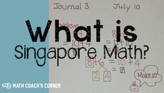 What is Singapore Math | http://www.mathcoachscorner.com/2014/07/20/what-is-singapore-math-2/