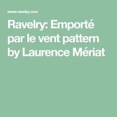 Ravelry: Emporté par le vent pattern by Laurence Mériat