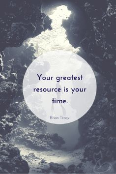 Your greatest resource is your time - Bryan Tracy. #quotes