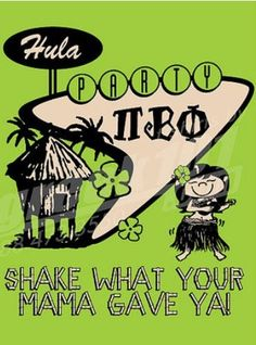 2bc648d723 Pi Phi hula party- Shake what your mama gave ya!  piphi  pibetaphi