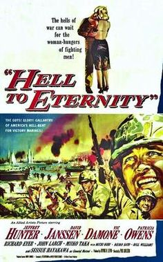 Hell to Eternity (1960) Military/War. - Directed by Phil Larson. Starring Jeffrey Hunter, David Janssen, Vic Damone. A young man raised by Japanese-American foster parents then Pearl Harbor is bombed and his family is sent to an internment camp. Guy Gabaldon (Jeffrey Hunter) gets rowdy with his Marine buddies in Hawaii and becomes a hero in Saipan during World War II. Black & White.