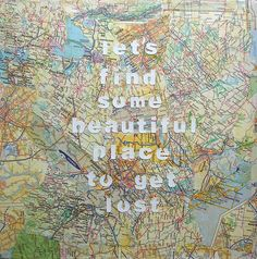 let's find some beautiful place to get lost by Amanda Oaks, via Flickr