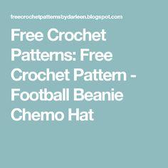 Free Crochet Patterns: Free Crochet Pattern - Football Beanie Chemo Hat