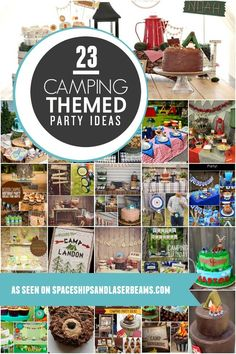 23 Camping Themed Birthday Parties - Spaceships and Laser Beams