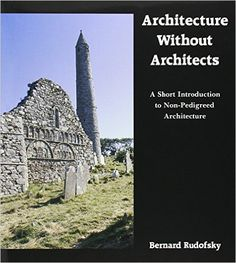 http://www.amazon.com/Architecture-Without-Architects-Introduction-Non-Pedigreed/dp/0826310044