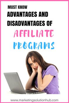 ADVANTAGES AND DISADVANTAGES OF AFFILIATE PROGRAMS  - Affiliate programs have some awesome advantages, and if you implement them correctly, you can make incredible money with affiliate programs.