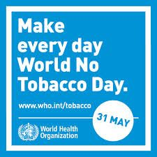 May 31  World No Tobacco Day