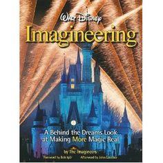 Walt Disney Imagineering: A Behind the Dreams Look at Making More Magic Real [Hardcover] The imagineers (Author, Illustrator) . Disneyland California, Disneyland Resort, Disneyland Paris, Disney Cast, Disney Love, Disney Theme, Disney Disney, Disney Stuff, Walt Disney Imagineering