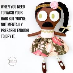 Oh man! This is me today!  How about you mamas? || This Pearl is so cute with her sparkly removable headband!  Customize her or find another at jessicadolls.com! Quote by @scarymommy  #jessicadolls #jdPearl #blowdry #hairstyling #hairbuns #moms #mothers #mommylife #mamabear