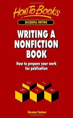 Writing a Nonfiction Book: How to Prepare your Work for Publication - Norman Toulson - eBook