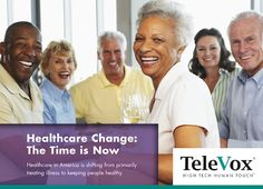 TeleVox Healthcare Change the Time is Now | www.televox.com | House Calls are available to businesses both large and small.