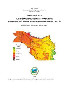 Earthquake regional impact analysis for Clackamas, Multnomah, and Washington counties, Oregon, by the Oregon Department of Geology and Mineral Industries