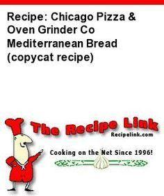Recipe: Chicago Pizza & Oven Grinder Co Mediterranean Bread (copycat recipe) - Recipelink.com