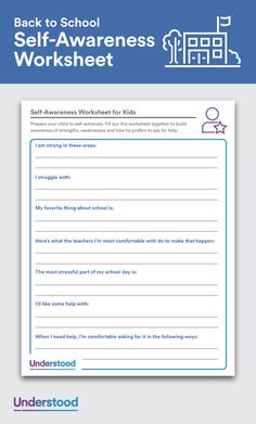Self-awareness means understanding your strengths and weaknesses, and knowing what types of help you could use. It's the first step toward self-advocacy—asking for the help you need. Use the sample worksheet below to help your child gain those important skills.