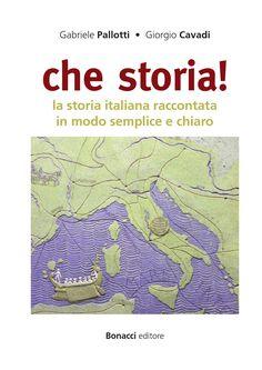 Che storia!  La storia italiana raccontata in modo semplice e chiaro, ma anche alternativo e interessante, partendo dal punto di vista delle persone e della loro vita quotidiana.