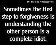 Funny Forgiveness Quote Saying Idiot