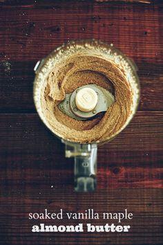 Soaked Vanilla Maple Almond Butter