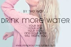 drink more water. Your skin, your hair, your mind, and your body will thank you. Health And Beauty, Health And Wellness, Health Tips, Health Fitness, Wellness Fitness, Health Facts, Women's Health, Agua Kangen, Kangen Water