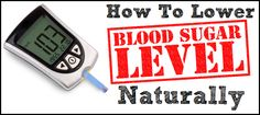 28 scientifically proven ways to lower blood sugar levels naturally at home. Take one tablespoon of pomegranate molasses with one teaspoon of alcohol (95%) a day for 30 days. Drink three cups of morus nigra leaf tea a day. Follow a sugar free diet plan. Eat antidiabetic foods. Drink two cups of bay laurel leaf tea a day. Take 9-15 grams of trichosanthes root powder (Tian Hua Fen) a day. Try whole wheat bread with sour cream and fresh garden cress (lepidium sativum). Drink one cup of…