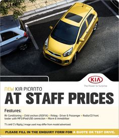 Purchase a new KIA Picanto at staff prices. Features Include: Air conditioning, driver and passenger airbags, alarm, immobiliser, and more.