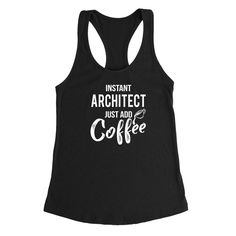 Instant architect just add coffee job cool university college student gift for her for him Ladies Racerback Tank Top