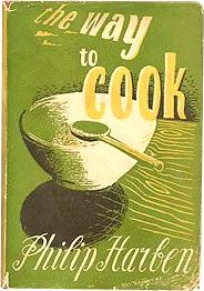 The Way to Cook or Common Sense in the Kitchen by Philip Harben